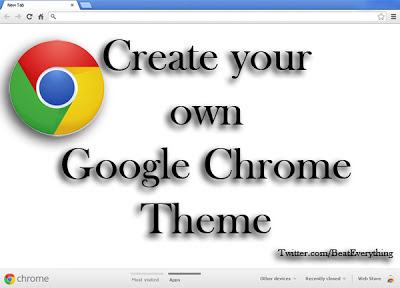 make theme for Google chrome for free without skills
