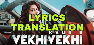Vekhi Vekhi Lyrics in English | With Translation | – Kaur B