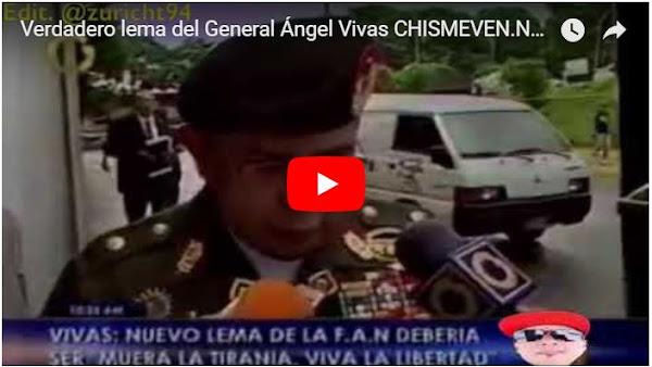 Así se originó el verdadero lema del General Ángel Vivas - Héroe !