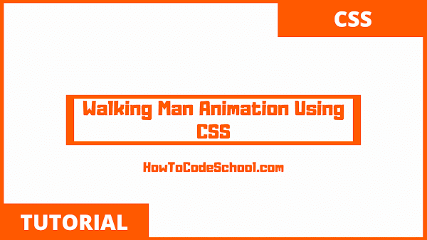 Walking Man Animation Using CSS