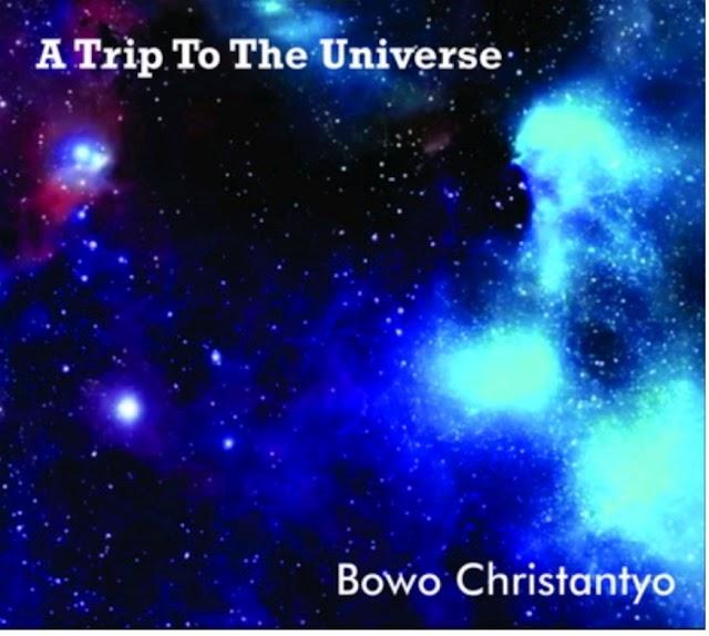 """Bowo Christantyo kembali merilis album solo kedua nya yang bertitel """"A Trip to The Universe"""""""
