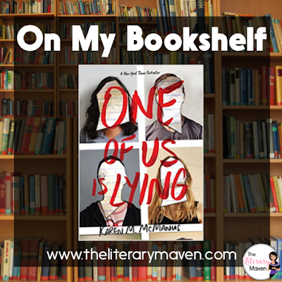 "One of Us is Lying by Karen McManus, the story of what happens when five strangers walk into detention and only four walk out alive, is accurately described as ""Pretty Little Liars meets The Breakfast Club."" The four survivors of detention narrate the book and each has something to hide, a secret only the outcast knew, which means each of them has a possible motive for murder. Read on for more of my review and ideas for classroom application."