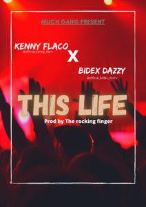 [Music] Kenny flaco ft Bidex dazzy This life