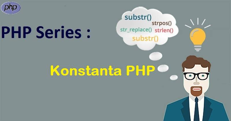 PHP Series : Konstanta dalam PHP