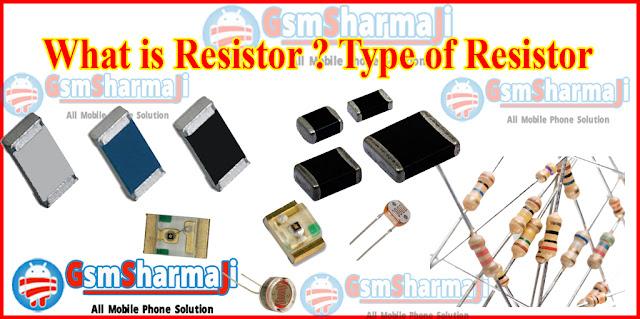 what is Resistance,what is Resistor,type of resistor