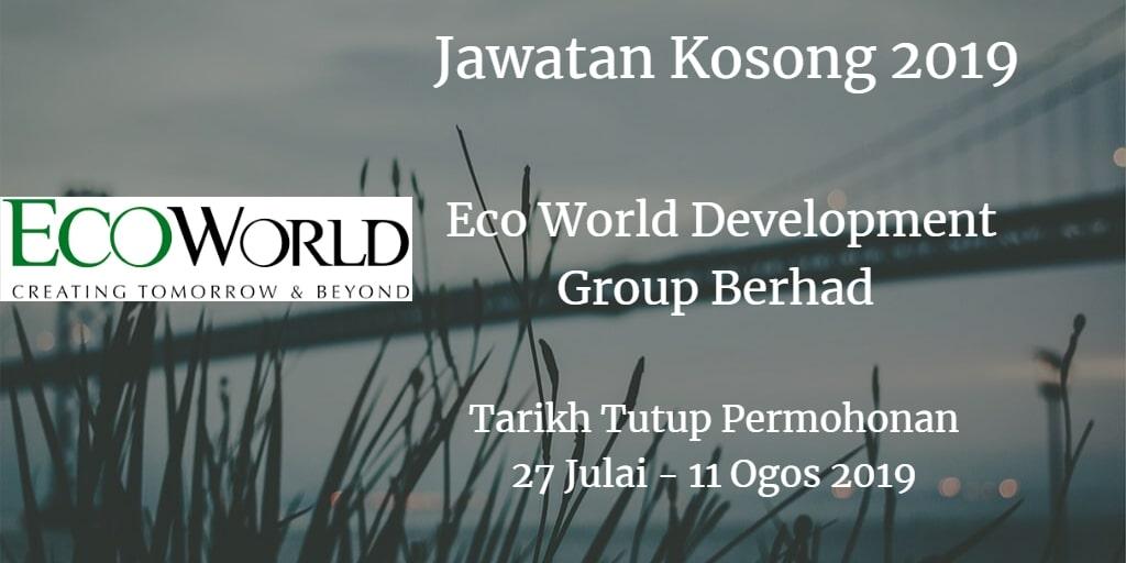 Jawatan Kosong Eco World Development Group Berhad 27 Julai - 11 Ogos 2019
