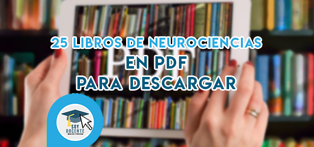25 Libros de Neurociencias en PDF para descargar.