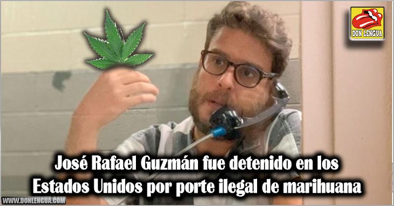 José Rafael Guzman fue detenido en los Estados Unidos por porte ilegal de marihuana