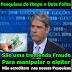 Pesquisas do Ibope e Data Folha que a Globo divulga é fraudadas - FRAUDE