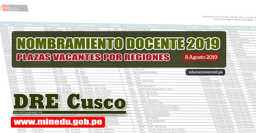 DRE Cusco: Relación Final de Plazas Vacantes para Nombramiento Docente 2019 (.PDF ACTUALIZADO 8 AGOSTO) www.drecusco.gob.pe