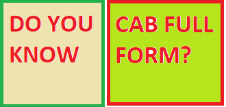 Do You Know CAB Full Forms?   Reveal 10 Full Forms