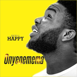 Gospel Music: Eborka Happy – Onyenemema