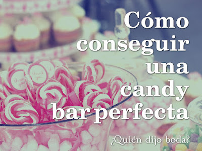 Cómo conseguir una candy bar perfecta