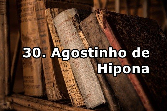 30. Agostinho de Hipona