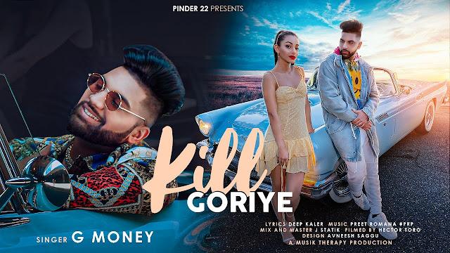 Kill Goriye Lyrics - G Money