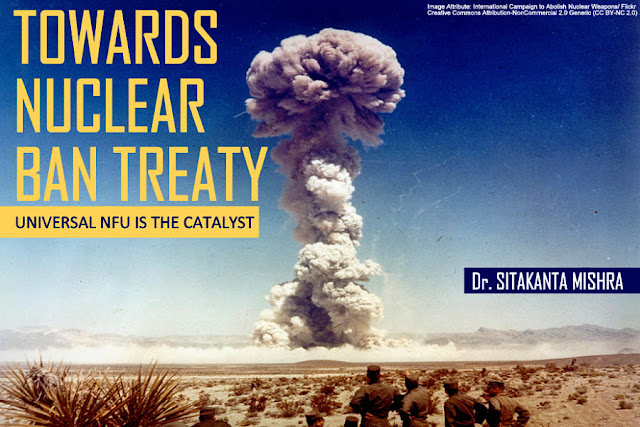 OPINION | Towards Nuclear Ban Treaty: Universal NFU is the Catalyst