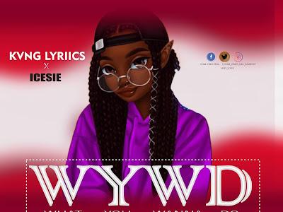[MUSIC] HBO : Kvng Lyriics ft IceSie - WYWD (Prod.Realtricks)