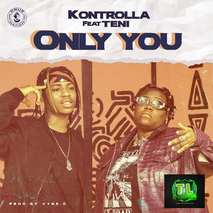 Kontrolla-Only-You-Ft-Teni-Prod-By-VYBEO-mp3-download-Teelamford