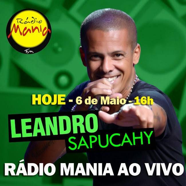 Leandro Sapucahy - Rádio Mania 06-05-2015