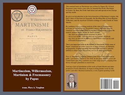Martinezism, Willermozism, Martinism and Freemasonry. Papus. Gerard Encausse. Translated by Piers Vaughan. Portrait by Travis Simpkins