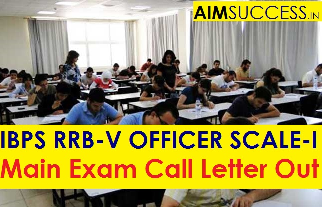 IBPS RRB-V Officers Scale-I Main Exam Call Letter Out ...