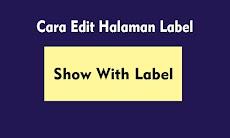 Cara Hapus dan Ganti Show With Label/Tampilkan Entri di Halaman Blog