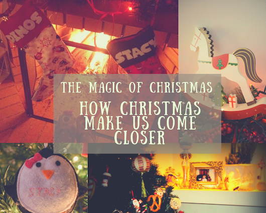 Mamas&Papas.gr: THE MAGIC OF CHRISTMAS - HOW CHRISTMAS MAKE US COME CLOSER