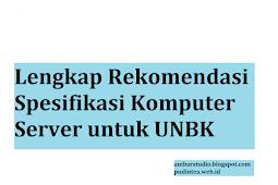 Lengkap Rekomendasi Spesifikasi Komputer Server untuk UNBK terbaru | Anibar Studio