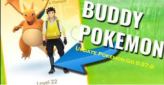 POkemon Go Versi 0.37.0 Apk Terbaru For Android Buddy System