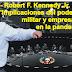 Robert F. Kennedy Jr.   'Implicaciones del poder político, militar y empresarial en la pandemia covid'