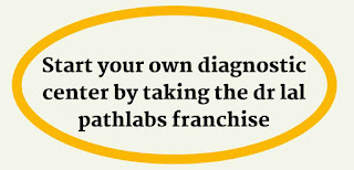 Start your own diagnostic center by taking the dr lal pathlabs franchise
