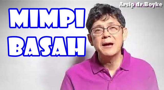 MIMPI BASAH - Tanya Jawab Seksologi dr.Boyke
