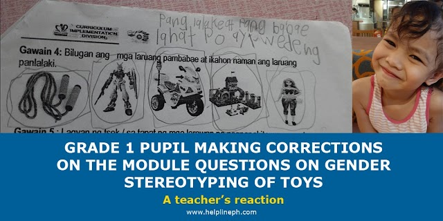 GRADE 1 PUPIL MAKING CORRECTIONS ON THE MODULE QUESTIONS ON GENDER STEREOTYPING OF TOYS: A teacher's reaction