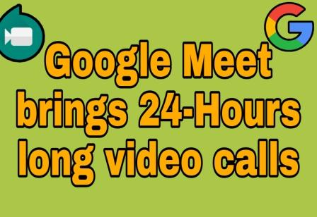Google Meet free Users can have 24 hour long video calls till march 31