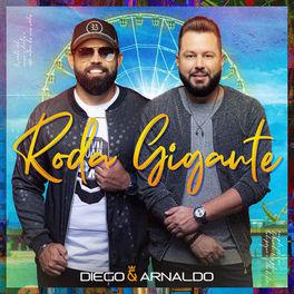 Roda Gigante – Diego e Arnaldo Mp3