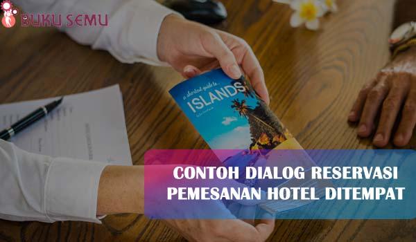 Contoh Dialog Reservasi Pemesanan Hotel Ditempat, bukusemu, bahasa inggris materi