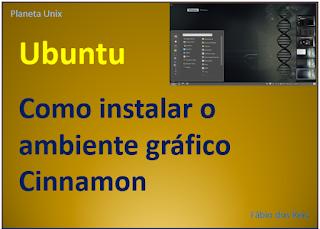 Como instalar o ambiente gráfico Cinnamon no Ubuntu Linux