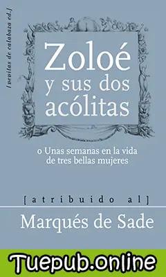 Muestra la portada del libro Zoloé y sus dos acólitas escrita por el Marqués de Sade