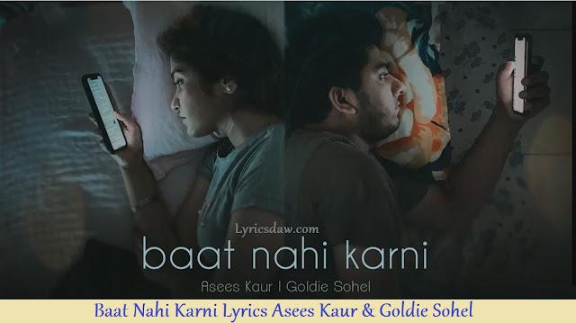 Baat Nahi Karni Lyrics