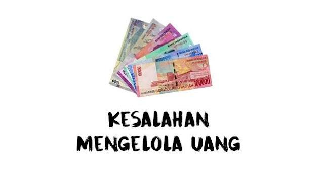 Kesalahan Mengelola Uang