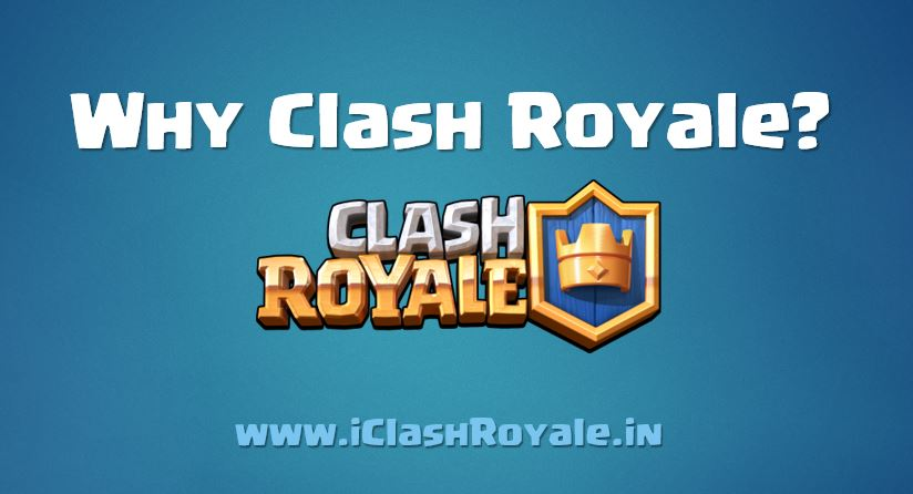Why_we_choose_clash_royale