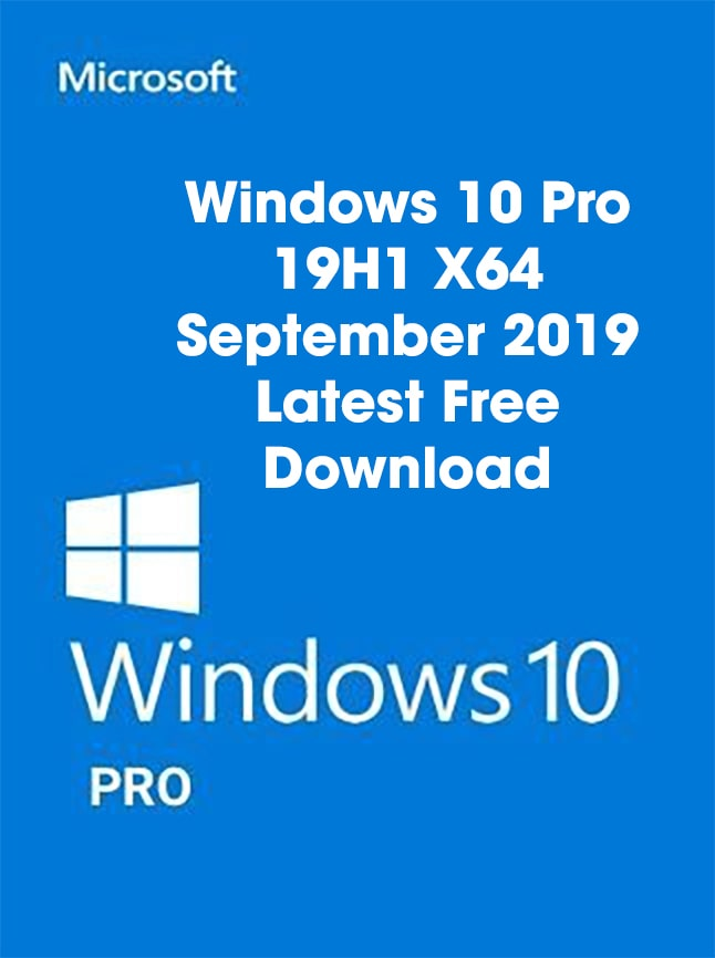 Windows 10 Pro 19H1 Free Download Latest Version