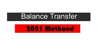 [2021 METHOOD] Easy way to Balance Transfer