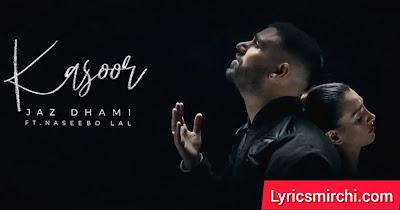 Kasoor कसूर Song Lyrics | Jaz Dhami | Latest Punjabi Song 2020