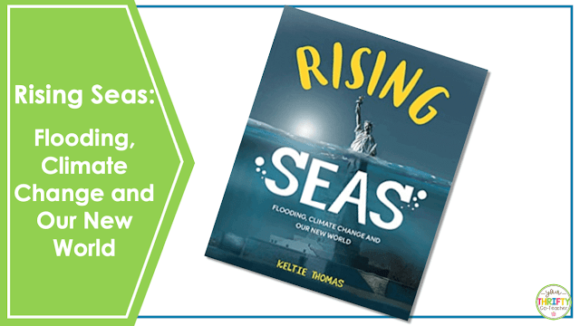Looking for Earth Day books for upper elementary? Check out Rising Seas: Flooding, Climate Change and our New World