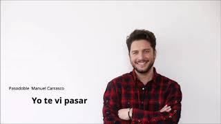 """💥💥Pasodoble de Manuel Carrasco🔥 """"Yo Te Vi Pasar"""" con ✍Letra"""