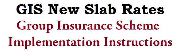 GIS New Slab Rates,Group Insurance Scheme,Implementation Instructions