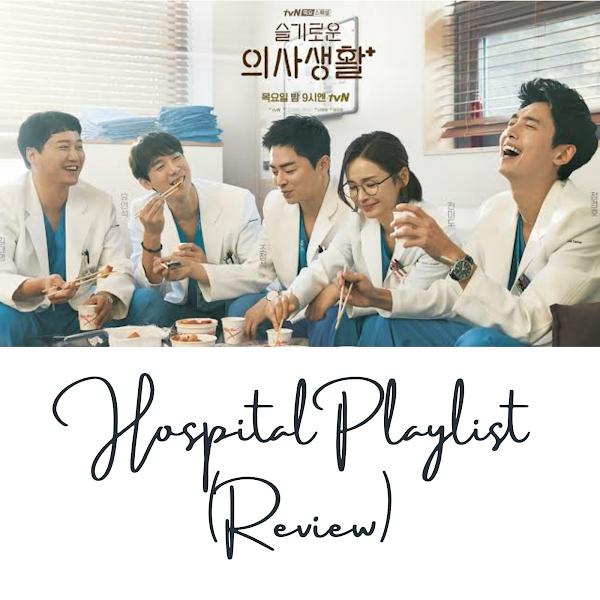 Hospital Playlist (Review)