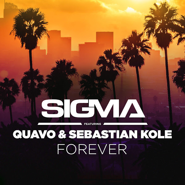 Sigma - Forever (feat. Quavo & Sebastian Kole) - Single Cover