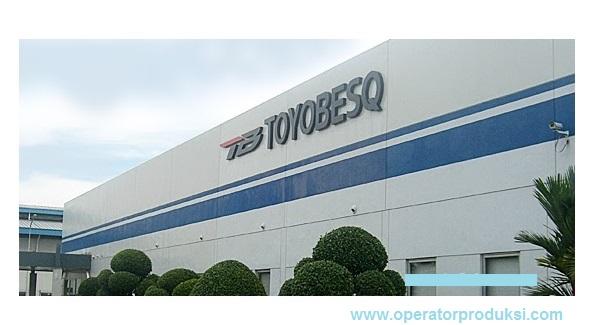 Lowongan Operator Produksi PT. Toyobesq Indonesia Kerawang